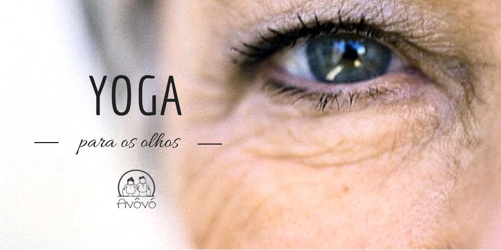 yoga para os olhos dos idosos exercícios